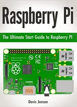 Download Raspberry Pi: The Ultimate Start Guide to Raspberry PI