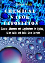 Chemical Vapor Deposition: Recent Advances and Applications in Optical, Solar Cells and Solid State Devices