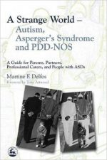A Strange World – Autism, Asperger's Syndrome And Pdd-nos
