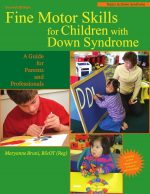 Fine Motor Skills for Children With Down Syndrome: A Guide for Parents And Professionals, 2 edition