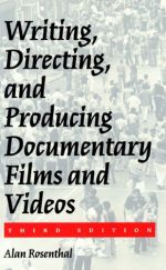 Writing, Directing and Producing Documentary Films and Videos