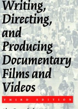 Download ebook Writing, Directing & Producing Documentary Films & Videos
