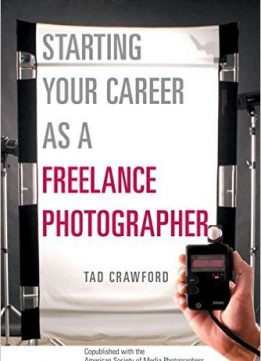 Download ebook Starting Your Career as a Freelance Photographer