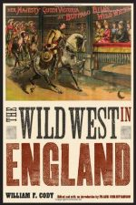 The Wild West in England (Papers of William Buffalo Bill Cody)