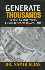 Generate Thousands in Cash on your Stocks Before Buying or Selling Them (3rd Edition)