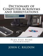 Dictionary of Computer Acronyms and Abbreviations: Plus File Name Extensions