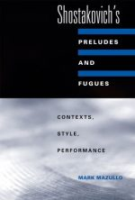 Shostakovich's Preludes and Fugues: Contexts, Style, Performance