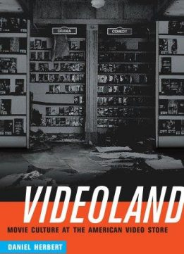 Download ebook Videoland: Movie Culture at the American Video Store
