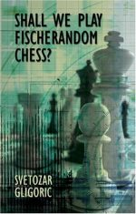 Shall We Play Fischerandom Chess?