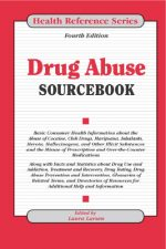 Drug Abuse Sourcebook, 4th edition