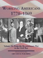 Working Americans, 1880-2008 – Volume 9: Civil War to Rev War
