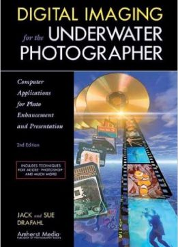 Download ebook Digital Imaging for the Underwater Photographer