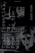 Transferential Poetics, from Poe to Warhol