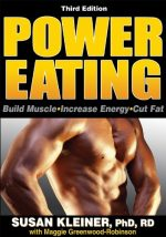 Power Eating: Build Muscle Increase Energy Cut Fat (3rd edition)