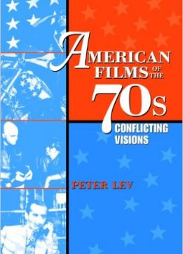 Download ebook American Films of the 70s: Conflicting Visions