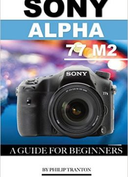 Download Sony Alpha 77 M2: A Guide for Beginners