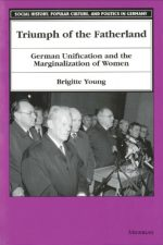 Triumph of the Fatherland: German Unification and the Marginalization of Women