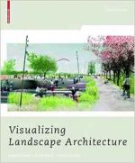 Visualizing Landscape Architecture: Functions, Concepts, Strategies