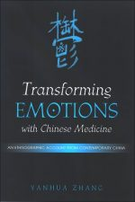 Transforming Emotions With Chinese Medicine: An Ethnographic Account from Contemporary China