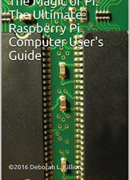 Download The Magic of Pi: The Ultimate Raspberry Pi Computer User's Guide