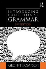 Introducing Functional Grammar (3rd Edition)