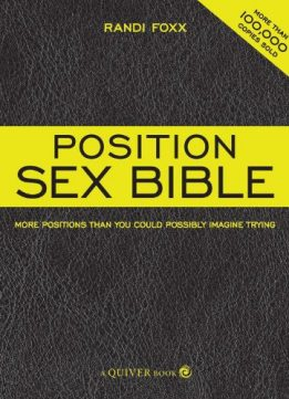 Download ebook Position Sex Bible: More Positions Than You Could Possibly Imagine Trying