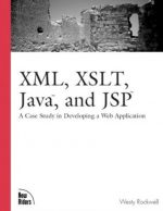 XML, XSLT, Java, and JSP: A Case Study in Developing a Web Application