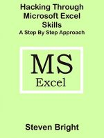 Hacking Through Microsoft Excel Skills A Step by Step Approach