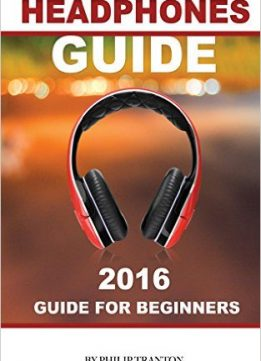 Download Headphones Guide: 2016 Guide for Beginner's