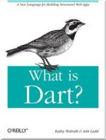 What is Dart? A New Language for Building Structured Web Apps