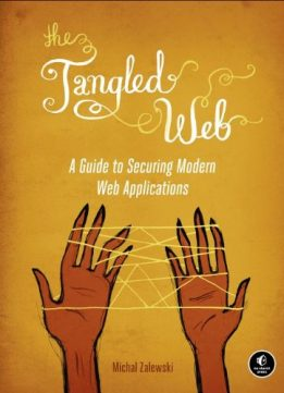 Download ebook The Tangled Web: A Guide to Securing Modern Web Applications