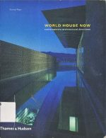 World House Now: Contemporary Architectural Directions