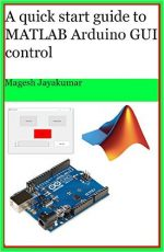 A quick start guide to MATLAB GUI for controlling Arduino
