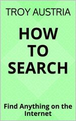 How to Search: Find Anything on the Internet