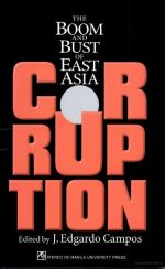 Corruption: The Boom and Bust of East Asia