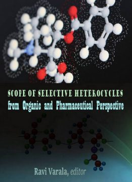 Download ebook Scope of Selective Heterocycles from Organic & Pharmaceutical Perspective