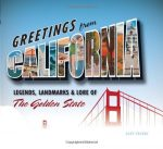 Greetings from California: Legends, Landmarks & Lore of the Golden State
