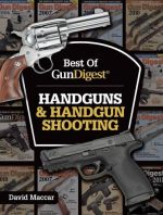 Best of Gun Digest – Handguns & Handgun Shooting