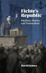 Fichte's Republic: Idealism, History and Nationalism