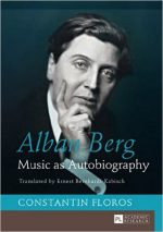 Alban Berg: Music as Autobiography. Translated