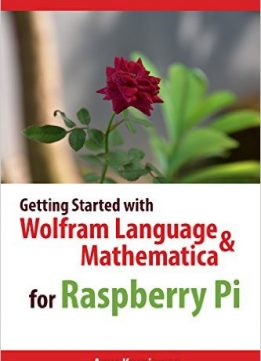 Download Getting Started with Wolfram Language & Mathematica for Raspberry Pi