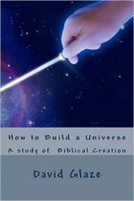 How to Build a Universe: A Study of Biblical Creaton