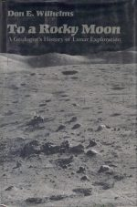 To a Rocky Moon: A Geologist's History of Lunar Exploration