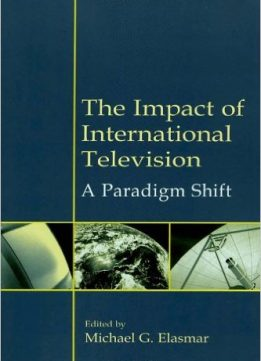 Download ebook The Impact of International Television: A Paradigm Shift