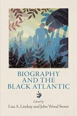 Biography and the Black Atlantic