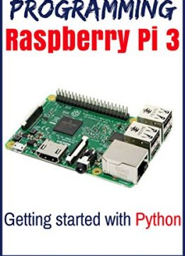 Download Programming Raspberry Pi 3: Getting Started With Python