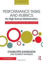 Performance Tasks and Rubrics for High School Mathematics:, 2 edition