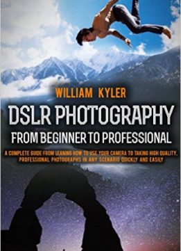 Download ebook DSLR Photography: From Beginner to Professional