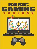Basic Gaming Toolbox: Get All The Support And Guidance You Need To Be A Success At Gaming!