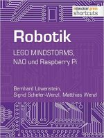 Robotik.LEGO MINDSTORMS, NAO und Raspberry Pi (shortcuts 175)